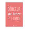 Carte postale - De la douceur qui donne de la force